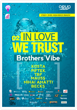 Poza pentru evenimentul 02 In Love We Trust with BROTHERS' VIBE, Mihai Amatti, Kosta, Mauss,Piftek,TBF & Becks @ AQUA BEACH SNAGOV